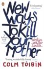 New Ways to Kill Your Mother : Writers and Their Families - Book