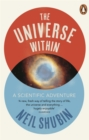 The Universe Within : A Scientific Adventure - Book