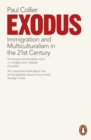 Exodus : Immigration and Multiculturalism in the 21st Century - Book
