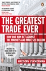 The Greatest Trade Ever : How One Man Bet Against the Markets and Made $20 Billion - Book