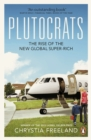 Plutocrats : The Rise of the New Global Super-Rich - Book