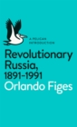 Revolutionary Russia, 1891-1991 : A Pelican Introduction - Book