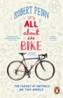 It's All About the Bike : The Pursuit of Happiness On Two Wheels - Book