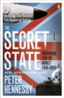 The Secret State : Preparing For The Worst 1945 - 2010 - Book