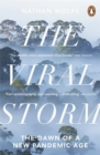 The Viral Storm : The Dawn of a New Pandemic Age - Book