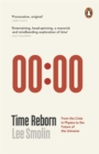 Time Reborn : From the Crisis in Physics to the Future of the Universe - Book