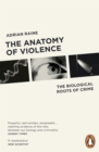 The Anatomy of Violence : The Biological Roots of Crime - Book