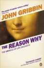The Reason Why : The Miracle of Life on Earth - Book