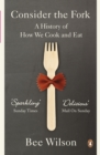 Consider the Fork : A History of How We Cook and Eat - Book