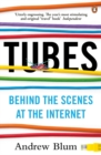 Tubes : Behind the Scenes at the Internet - Book
