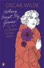 Nothing . . . Except My Genius: The Wit and Wisdom of Oscar Wilde - Book