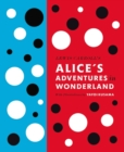 Lewis Carroll's Alice's Adventures in Wonderland: With Artwork by Yayoi Kusama - Book