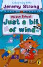 Pirate School: Just a Bit of Wind - Book