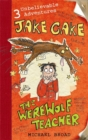 Jake Cake: The Werewolf Teacher - Book