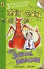 Jake Cake: The School Dragon - Book