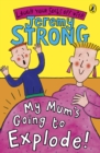 My Mum's Going to Explode! - Book