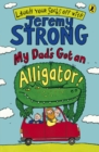 My Dad's Got an Alligator! - Book