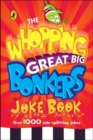 The Whopping Great Big Bonkers Joke Book - Book