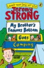 My Brother's Famous Bottom Goes Camping - Book