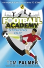 Football Academy: Striking Out - Book