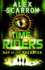 TimeRiders: Day of the Predator (Book 2) - Book