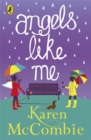 Angels Like Me : (Angels Next Door Book 3) - Book