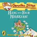 Geronimo Stilton: Hang On To Your Whiskers! (#10) - eAudiobook