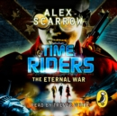 TimeRiders: The Eternal War : The Eternal War (Book 4) - eAudiobook