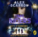 TimeRiders: City of Shadows : (Book 6) - eAudiobook