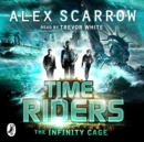 TimeRiders: The Infinity Cage (book 9) - eAudiobook