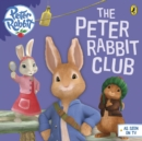 Peter Rabbit Animation: The Peter Rabbit Club - Book