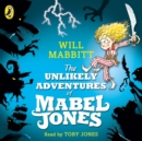 The Unlikely Adventures of Mabel Jones : Tom Fletcher Book Club Title 2018 - eAudiobook