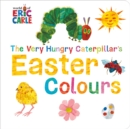 The Very Hungry Caterpillar's Easter Colours - Book