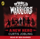 A New Hero (World of Warriors book 1) - eAudiobook
