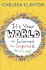 It's Your World : Get Informed, Get Inspired & Get Going! - eBook