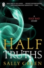 Half Truths : A Half Bad Story - eBook