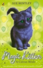 Magic Kitten: A Circus Wish - Book