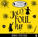 Jolly Foul Play : A Murder Most Unladylike Mystery - eAudiobook