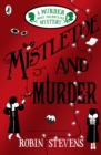 Mistletoe and Murder : A Murder Most Unladylike Mystery - Book
