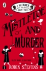 Mistletoe and Murder : A Murder Most Unladylike Mystery - eBook