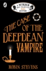 The Case of the Deepdean Vampire: A Murder Most Unladylike Mini Mystery - eBook