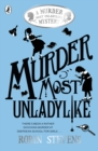 Murder Most Unladylike : A Murder Most Unladylike Mystery - Book