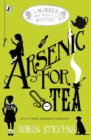 Arsenic For Tea : A Murder Most Unladylike Mystery - Book