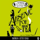 Arsenic For Tea : A Murder Most Unladylike Mystery - eAudiobook