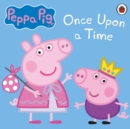Peppa Pig: Once Upon a Time - eAudiobook