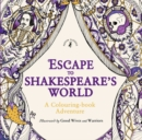 Escape to Shakespeare's World: A Colouring Book Adventure - Book