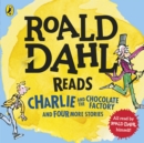 Roald Dahl Reads Charlie and the Chocolate Factory and Four More Stories - eAudiobook