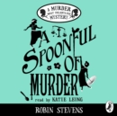 A Spoonful of Murder : A Murder Most Unladylike Mystery - eAudiobook
