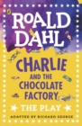 Charlie and the Chocolate Factory : The Play - Book