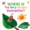 Where is the Very Hungry Caterpillar? - Book